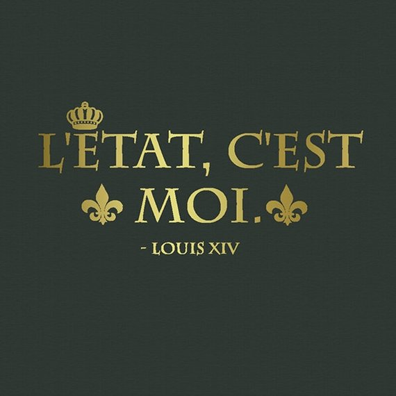 l'état c'est moi Luigi XIV